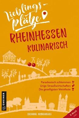 Abbildung von Kronenberg | Lieblingsplätze Rheinhessen kulinarisch | 1. Auflage | 2020 | beck-shop.de