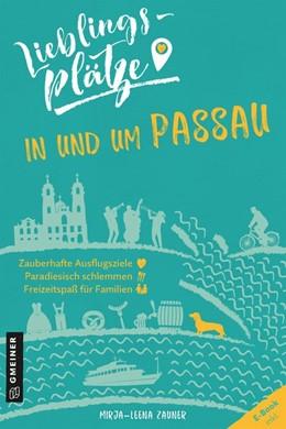 Abbildung von Zauner | Lieblingsplätze in und um Passau | 1. Auflage. E-Book inkl | 2020