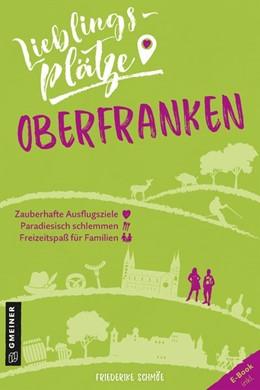 Abbildung von Schmöe   Lieblingsplätze Oberfranken   Aktualisierte Neuauagabe 2020. E-Book inkl   2020