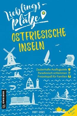 Abbildung von Diers | Lieblingsplätze Ostfriesische Inseln | 1. Auflage. E-Book inkl | 2020