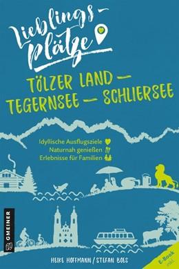 Abbildung von Hoffmann / Boes | Lieblingsplätze Tölzer Land - Tegernsee - Schliersee | 1. Auflage. E-Book inkl | 2020