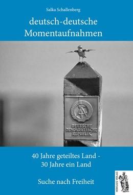 Abbildung von Schallenberg   deutsch-deutsche Momentaufnahmen   2019   40 Jahre geteiltes Land - 30 J...