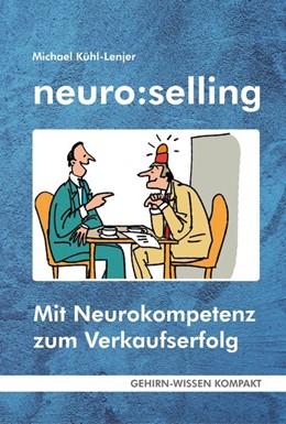 Abbildung von Kühl-Lenjer | neuro:selling (Taschenbuch) | 1. Auflage | 2019 | beck-shop.de