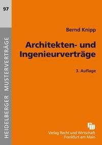 Abbildung von Knipp   Architekten- und Ingenieurverträge   3. , neu bearbeitete und erweiterte Auflage   2010