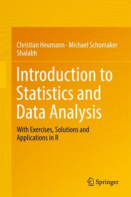 Abbildung von Heumann / Schomaker / Shalabh | Introduction to Statistics and Data Analysis | 2017 | With Exercises, Solutions and ...