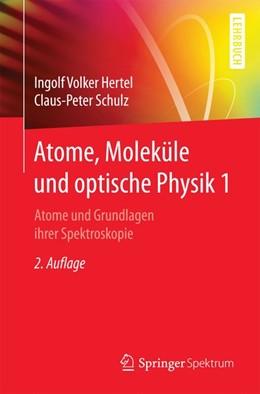 Abbildung von Hertel / Schulz | Atome, Moleküle und optische Physik 1 | 2. Auflage | 2017 | beck-shop.de