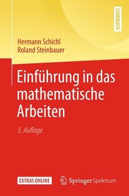 Abbildung von Schichl / Steinbauer | Einführung in das mathematische Arbeiten | 3. Aufl. 2018 | 2018
