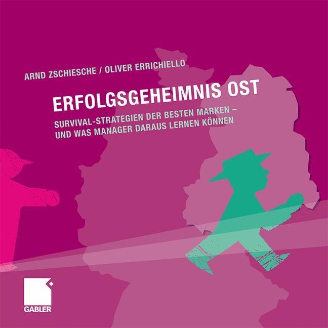 Abbildung von Zschiesche / Errichiello | Erfolgsgeheimnis Ost | 2009
