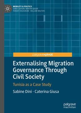 Abbildung von Dini / Giusa | Externalising Migration Governance Through Civil Society | 1st ed. 2020 | 2020 | Tunisia as a Case Study