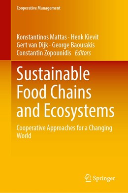Abbildung von Mattas / Kievit / van Dijk / Baourakis / Zopounidis | Sustainable Food Chains and Ecosystems | 1st ed. 2020 | 2020 | Cooperative Approaches for a C...