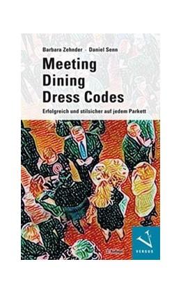 Abbildung von Zehnder / Senn | Meeting · Dining · Dress Codes | 2019 | Erfolgreich und stilsicher auf...