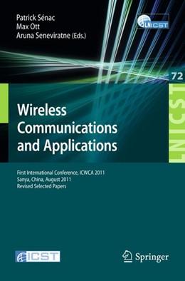 Abbildung von Sénac / Ott | Wireless Communications and Applications | 1. Auflage | 2012 | beck-shop.de