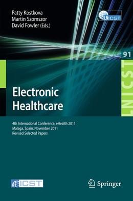 Abbildung von Kostkova / Szomszor | Electronic Healthcare | 1. Auflage | 2012 | beck-shop.de