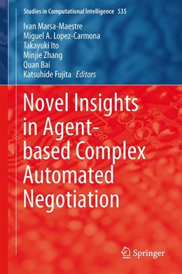 Abbildung von Marsa-Maestre / Lopez-Carmona / Ito / Zhang / Bai / Fujita | Novel Insights in Agent-based Complex Automated Negotiation | 2014 | 2014