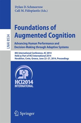 Abbildung von Schmorrow / Fidopiastis | Foundations of Augmented Cognition. Advancing Human Performance and Decision-Making through Adaptive Systems | 2014 | 2014 | 8th International Conference, ...