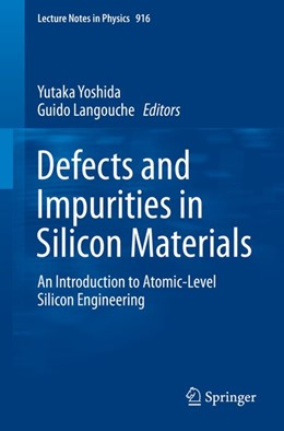 Abbildung von Yoshida / Langouche | Defects and Impurities in Silicon Materials | 2016 | An Introduction to Atomic-Leve...