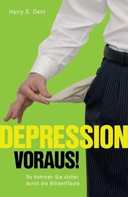 Abbildung von Dent   Depression voraus!   2009   So kommen Sie sicher durch die...