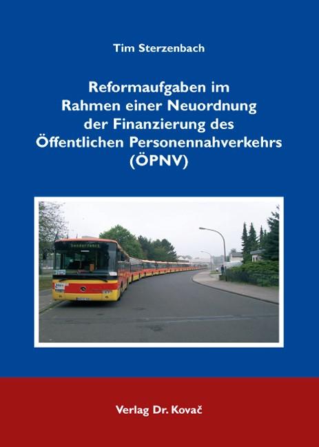 Abbildung von Sterzenbach | Reformaufgaben im Rahmen einer Neuordnung der Finanzierung des Öffentlichen Personennahverkehrs (ÖPNV) | 2008