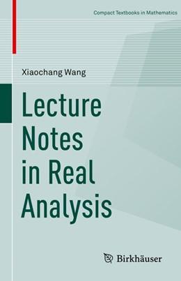 Abbildung von Wang | Lecture Notes in Real Analysis | 1. Auflage | 2018 | beck-shop.de