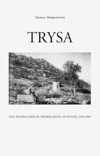 Abbildung von Marksteiner | Trysa - Eine zentrallykische Niederlassung im Wandel der Zeit | 2003