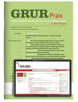 Abbildung von GRUR-Prax | 11. Jahrgang. | 2019 | Gewerblicher Rechtsschutz und ...
