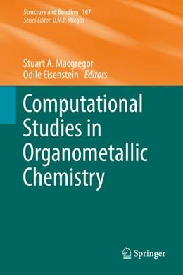 Abbildung von Macgregor / Eisenstein | Computational Studies in Organometallic Chemistry | 1. Auflage | 2016 | beck-shop.de