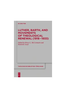 Abbildung von Mccormack / Assel | Luther, Barth, and Movements of Theological Renewal (1918-1933) | 2020