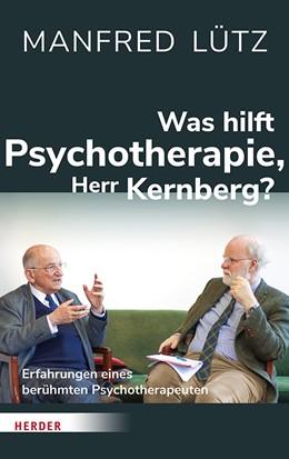 Abbildung von Lütz | Was hilft Psychotherapie, Herr Kernberg? | 1. Auflage | 2020 | beck-shop.de