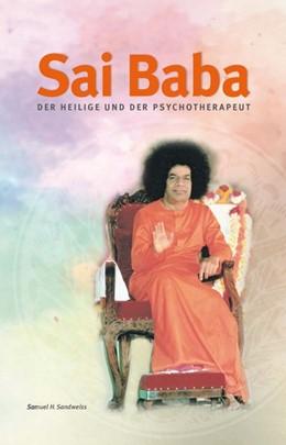 Abbildung von Sandweiss | Sai Baba - Der Heilige und der Psychotherapeut | 9. überarbeitete Auflage 2019 | 2019