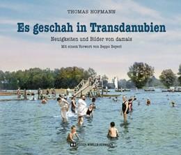 Abbildung von Hofmann | Es geschah in Transdanubien | 2020 | Neuigkeiten und Bilder von dam...