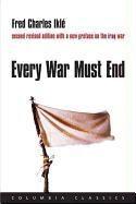 Abbildung von Iklé | Every War Must End | second revised ed. | 2005