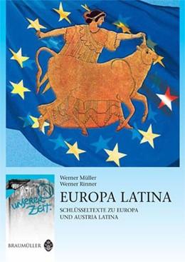 Abbildung von Müller / Lachawitz / Oswald / Pietsch | Europa Latina | 2009 | Schlüsseltexte zu Europa und A...