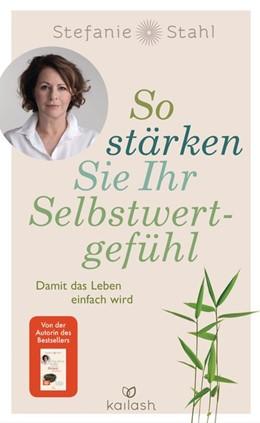 Abbildung von Stahl | So stärken Sie Ihr Selbstwertgefühl | 1. Auflage | 2020 | beck-shop.de