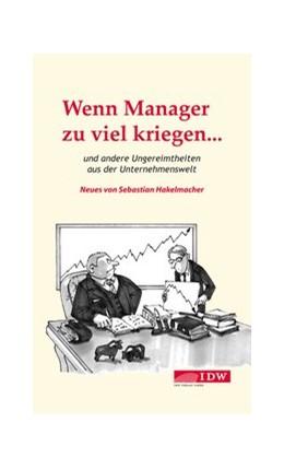 Abbildung von Hakelmacher | Wenn Manager zu viel kriegen... | 2009 | und andere Ungereimtheiten aus...