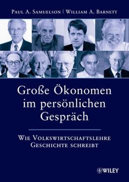 Abbildung von Samuelson / Barnett | Große Ökonomen im persönlichen Gespräch | 2010 | Wie Volkswirtschaftslehre Gesc...