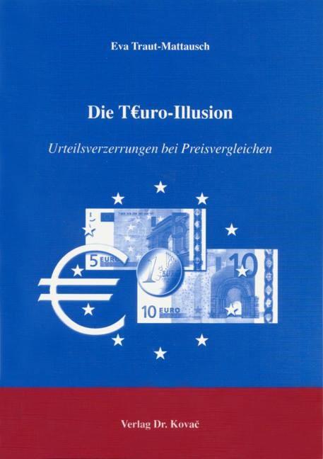 Abbildung von Traut-Mattausch | Die T€uro-Illusion | 2004