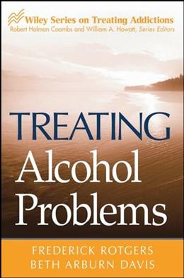 Abbildung von Rotgers / Davis | Treating Alcohol Problems | 2006