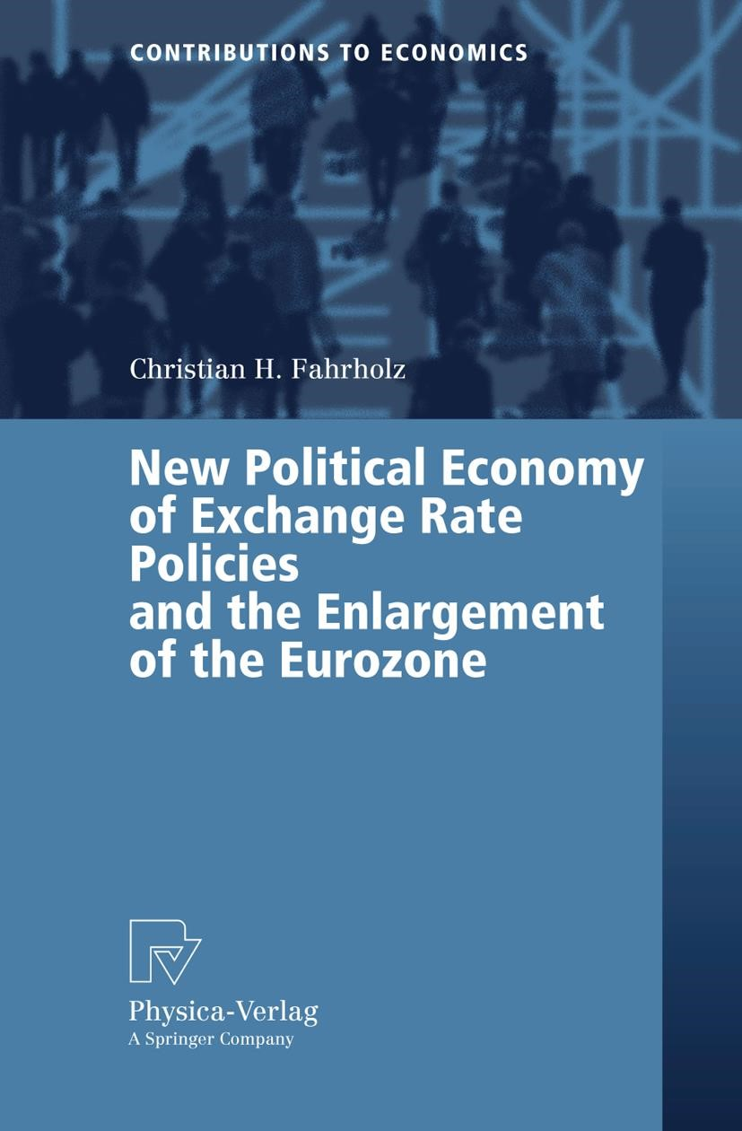Abbildung von Fahrholz   New Political Economy of Exchange Rate Policies and the Enlargement of the Eurozone   2006
