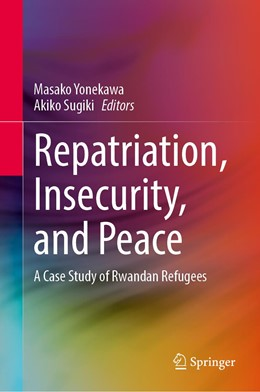 Abbildung von Yonekawa / Sugiki | Repatriation, Insecurity, and Peace: A Case Study of Rwandan Refugees | 2020 | 2020