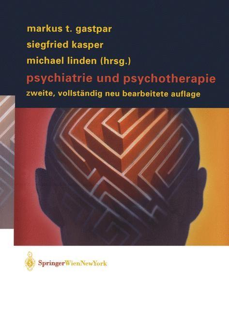 Abbildung von Gastpar / Kasper / Linden | Psychiatrie und Psychotherapie | 2., vollst. neu bearb. Aufl. | 2002