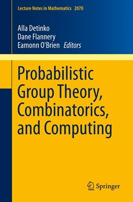 Abbildung von Detinko / Flannery | Probabilistic Group Theory, Combinatorics, and Computing | 1. Auflage | 2013 | beck-shop.de