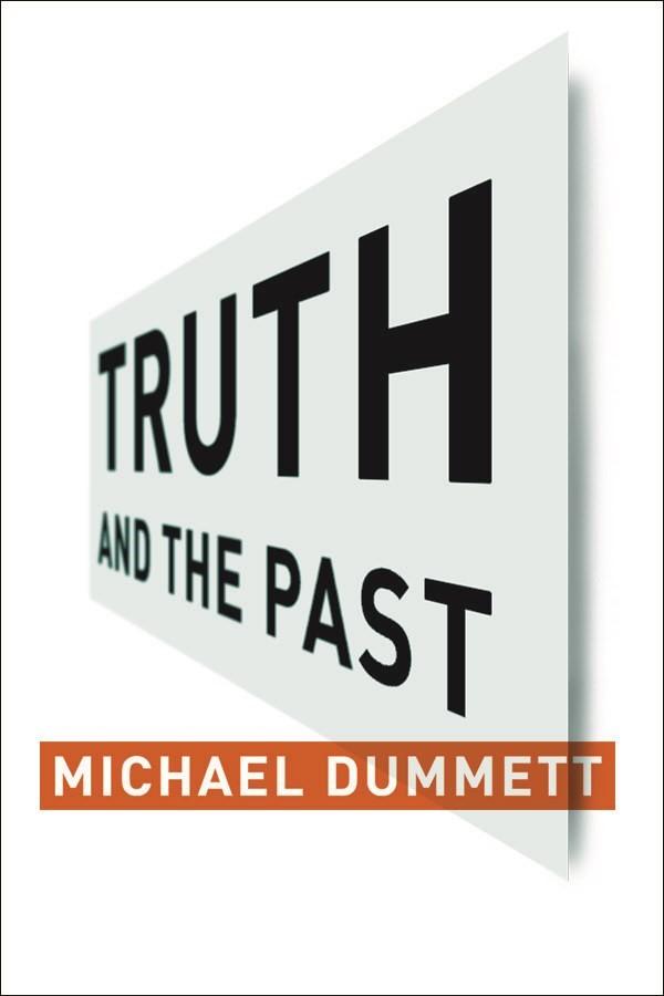 Abbildung von Dummett | Truth and the Past | 2005