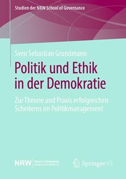 Abbildung von Grundmann | Politik und Ethik in der Demokratie | 1. Auflage | 2020 | beck-shop.de