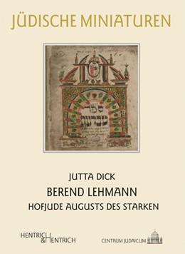 Abbildung von Dick | Berend Lehmann | 2020 | Hofjude Augusts des Starken
