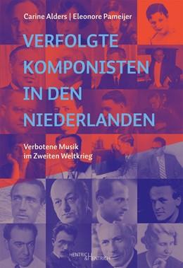 Abbildung von Alders / Pameijer   Verfolgte Komponisten in den Niederlanden   1. Auflage   2020   beck-shop.de