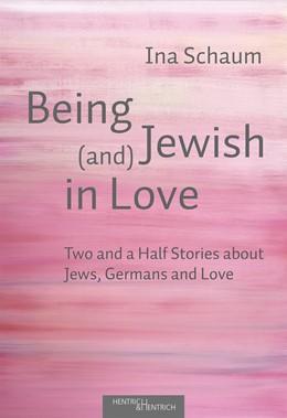 Abbildung von Schaum | Being Jewish (and) in Love | 2020 | Two and a Half Stories about J...