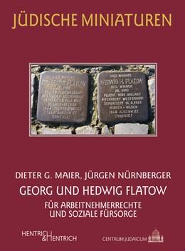 Abbildung von Meier / Nürnberger   Georg und Hedwig Flatow   2020   Für Arbeitnehmerrechte und soz...