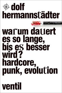 Abbildung von Hermannstädter | Warum dauert es so lange, bis es besser wird? | 2020 | Hardcore, Punk, Evolution