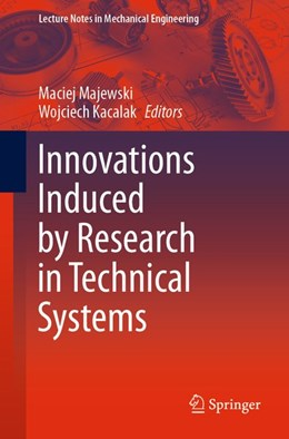 Abbildung von Majewski / Kacalak | Innovations Induced by Research in Technical Systems | 2020