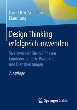 Abbildung von Schallmo / Lang | Design Thinking erfolgreich anwenden | 2. Aufl. 2020 | 2020 | So entwickeln Sie in 7 Phasen ...